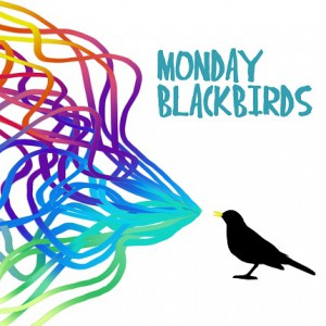 Monday Blackbirds aus Madrid