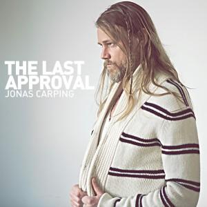 "Jonas Carping aus Stockholm mit seiner neuen Single ""The Last Approval"""