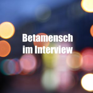 Betamensch Interview