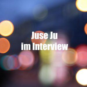 Juse Ju im Interview Bild