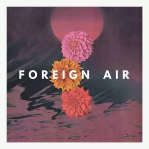 "Foreign Air mit neuer Single ""Caffeine"""