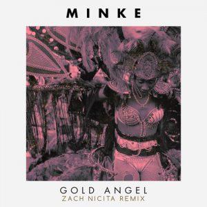 "Minke Zach Nicita ""Gold Angel"" Remixa"