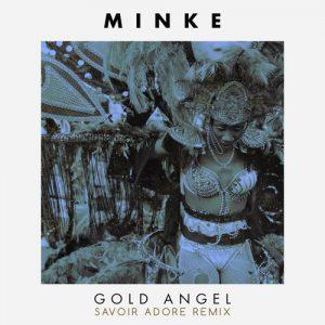 "Minke ""Gold Angel"" Savore Adore Remix"