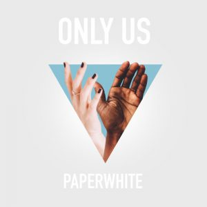 "Paperwhite ""Only Us"""