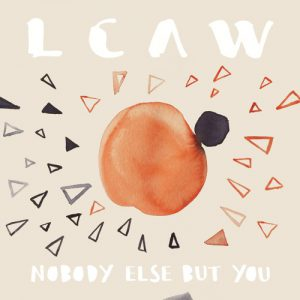 "LCAW neue Single ""Nobody Else But You"""