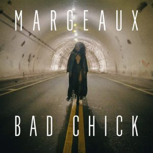 "Margeaux neue Single ""Bad Chick"""