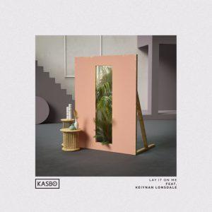 "Kasbo neue Single ""Lay It On Me"""