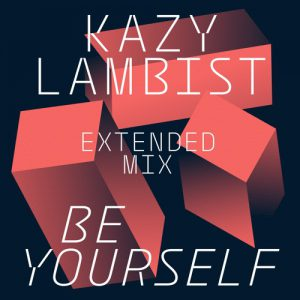 "Kazy Lambist ""Be Yourself"""