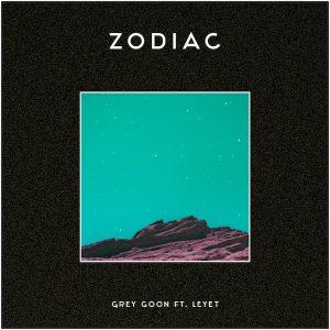 "Grey Goon und LeyeT ""Zodiac"""