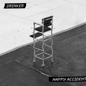 "Drinker ""Happy Accident"" Single"