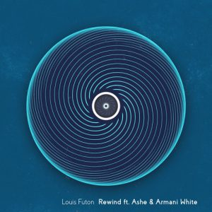 "Louis Futon Track ""Rewind"""