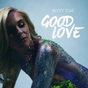 "Micky Blue ""Good Love"" neuer Track"