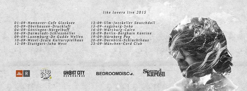 Das Soundkartell präsentiert: Like Lovers auf Tour durch Deutschland