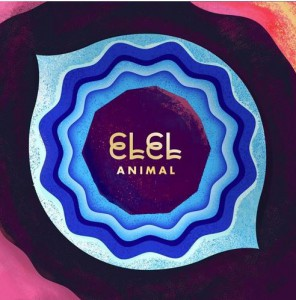"""ELEL """"Animal"""" Track of the Day"""