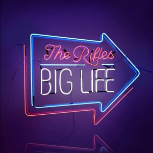 "The Rifles mit ""Big Life"""