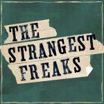 The Strangest Freaks