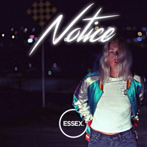 """Essex neue Single """"Notice"""""""