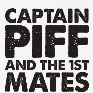 Captain Piff and the First Mates