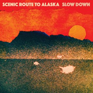 "Scenic Route To Alaska neuer Track ""Slow Down"""