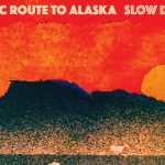 "Rezension: Scenic Route To Alaska – ""Slow Down"""