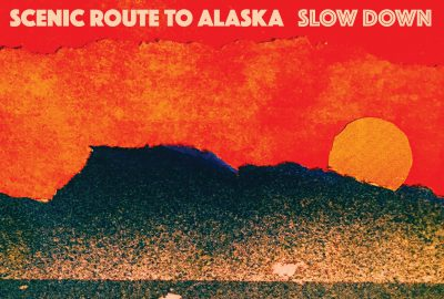 "Scenic Route to Alaska ""Slow Down"""