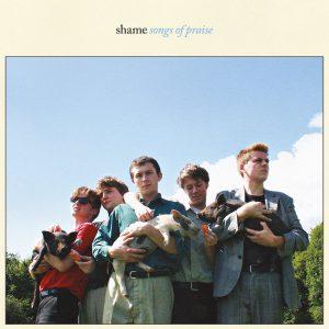 """Shame Debüt-Album """"Songs Of Praise"""""""