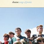 "Rezension: Album ""Songs Of Praise"" von Shame"