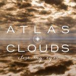"Video: Atlas Clouds ""Close My Eyes"""