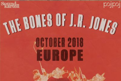 The Bones Of J.R. Jones auf Tour - Soundkartell präsentiert