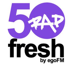 50fresh RAP – by egoFM – 50x das Neueste aus Rap und HipHop