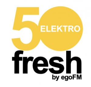 50fresh ELEKTRO – by egoFM – 50x das Neueste aus Dance und Elektro