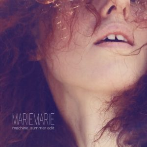 "MarieMarie bringt den Track ""Machine"" im Summer Edit"