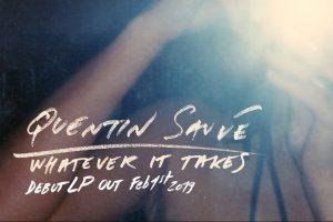 """Am 1.2.2019 erscheint auch das Debüt-Album """"Whatever It Takes von Quentin Sauvé"""