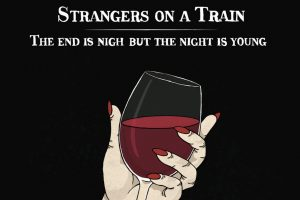 "Neues Album ""The End is Nigh but the Night is Young"" von Strangers On A Train"