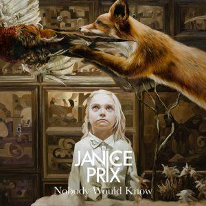 "Janice Prix mit neuer EP ""Nobody Would Know"""