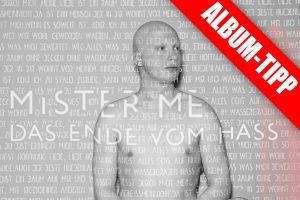 "Mister Me Album ""Das Ende vom Hass"""