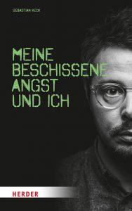 """Kein Thema zum Schweigen: Buch """"Meine beschissene Angst und ich"""" von Sebastian Keck"""