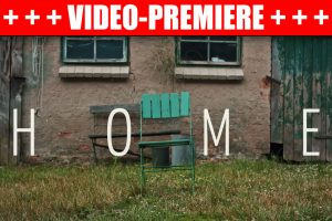 "Unknown Neighbour Videopremiere ""Home"""