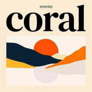 """Mit """"Coral"""" bietet Reveries einen ersten Ausblick auf das kommende Album"""